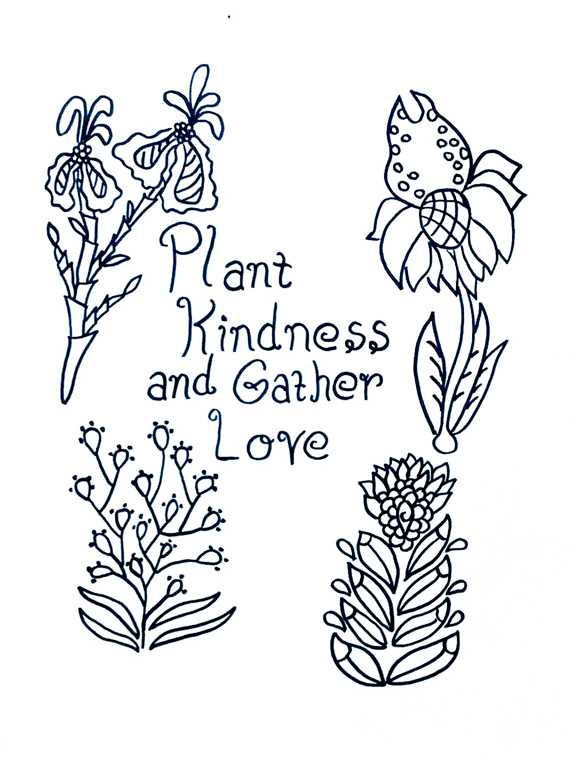 Plant Kindness And Gather Love Is One Of My Favorite Quotes Also A Coloring Page From New Book Jodys Garden