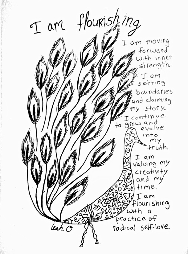 "Illustration of peacock with words ""I am valuing my creativity and time. I am flourishing with self-love"" by artist Leah Oviedo at  Patreon.com/Loviedo"